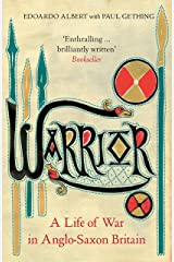 Warrior: A Life of War in Anglo-Saxon Britain Kindle Edition