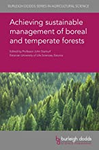 Achieving sustainable management of boreal and temperate forests (Burleigh Dodds Series in Agricultural Science Book 71)