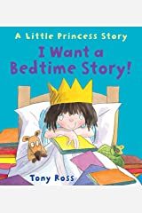 I Want a Bedtime Story! (Little Princess Book 21) Kindle Edition