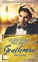 Verführt von einem Gentleman: Frederic (German Edition)