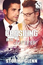 Crashing Into Forever [Hot Mess: Friends & Family 3] (The Stormy Glenn ManLove Collection)