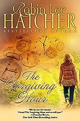 The Forgiving Hour: A Novel Kindle Edition