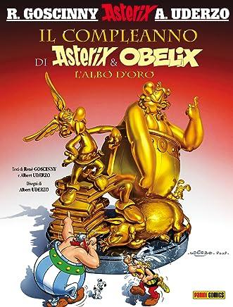 Il compleanno di Asterix & Obelix - Lalbo doro