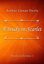 A Study in Scarlet (Sherlock Holmes series Book 1)
