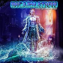 Incarnation: A Kid Sensation Novel: Kid Sensation, Book 7