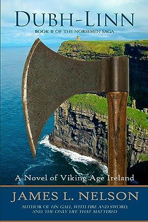 Dubh-linn: A Novel of Viking Age Ireland (The Norsemen Saga Book 2)