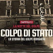 La notte del golpe: Colpo di Stato 2