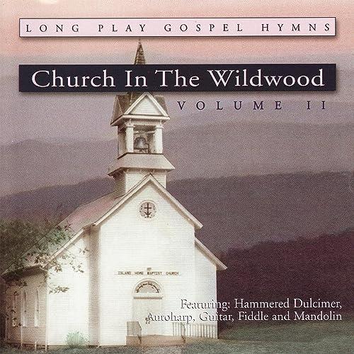 Church In The Wildwood, Vol. II de Alisa Jones, Mark Howard ...