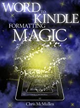 Word to Kindle Formatting Magic: Self-Publishing on Amazon with Style