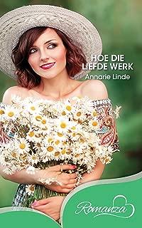 Hoe die liefde werk (Afrikaans Edition)