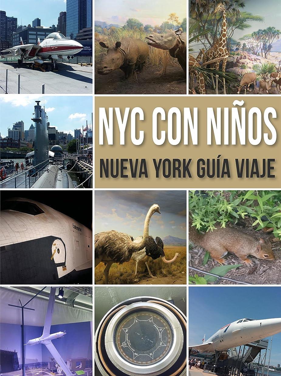 避難するチップアラブサラボNYC Con Ni?os: Nueva York Guía Viaje Con Ni?os (Travel Guides) (Spanish Edition)