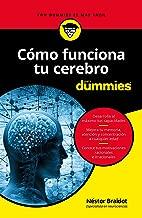 Cómo funciona tu cerebro para Dummies (Spanish Edition)