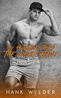 My Husband Takes The Whole Gang: Collection Volume Four