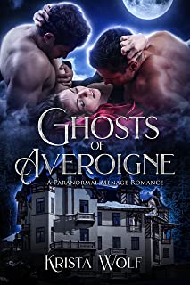 Ghosts of Averoigne: A Paranormal Menage Romance (Chronicles of the Hallowed Order Book 1)