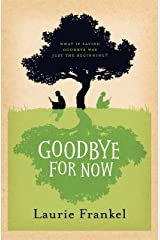 Goodbye For Now Kindle Edition