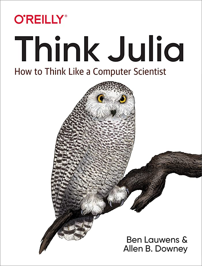 非常に怒っています曲がった人工的なThink Julia: How to Think Like a Computer Scientist (English Edition)