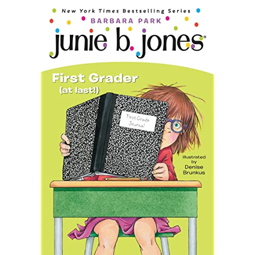 Junie B., First Grader (at Last!) (Junie B. Jones, No. 18)