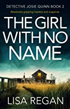 The Girl With No Name: Absolutely gripping mystery and suspense (Detective Josie Quinn Book 2)