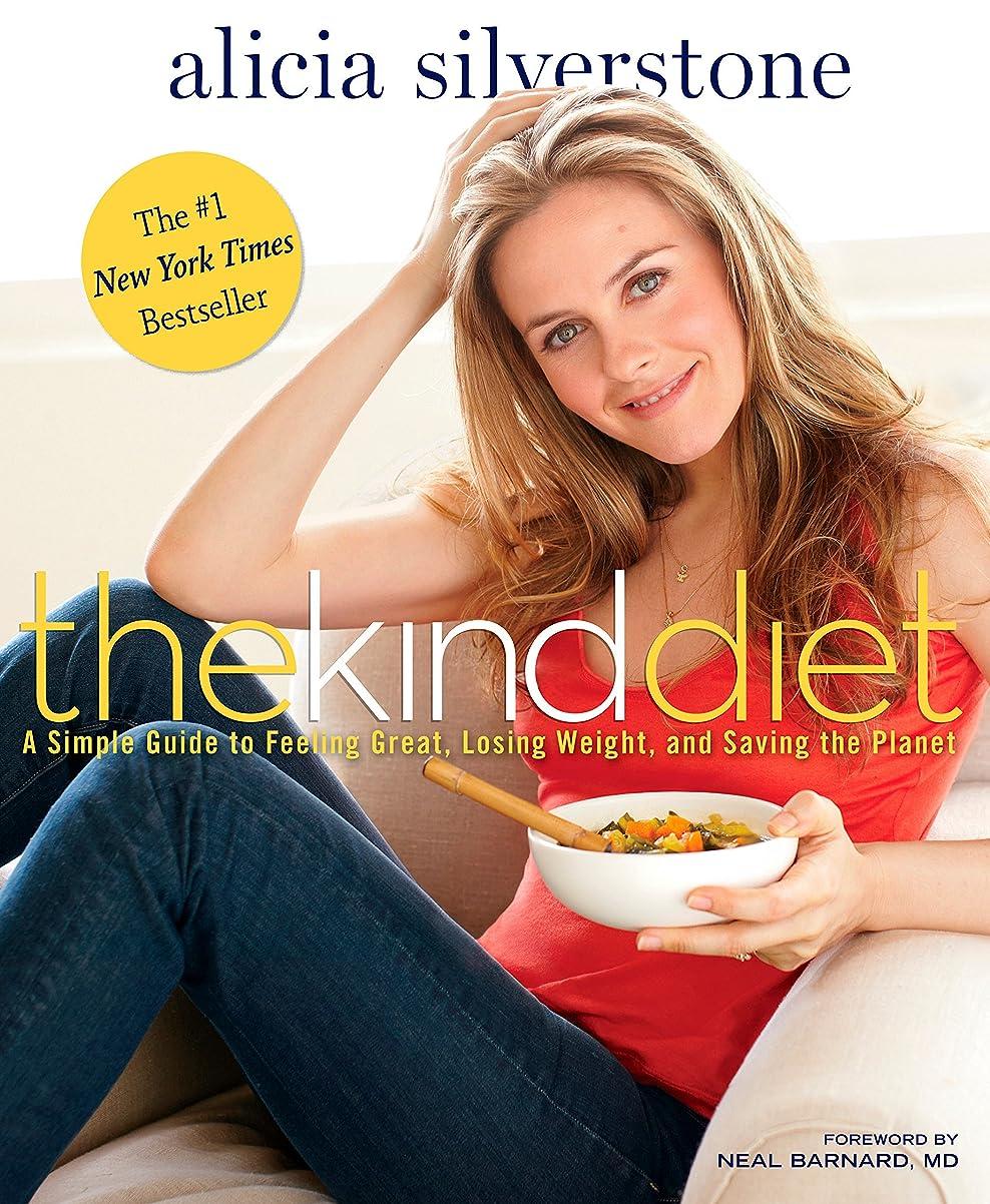 立場さらに禁輸The Kind Diet: A Simple Guide to Feeling Great, Losing Weight, and Saving the Planet (English Edition)