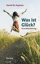 Was ist Glück?: Eine Orientierung (German Edition)