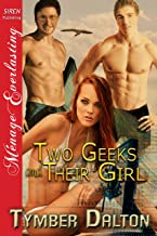 Two Geeks and Their Girl (Siren Publishing Menage Everlasting) (English Edition)