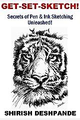Get-Set-Sketch!: Secrets of Pen & Ink Sketching Unleashed! (Pen, Ink and Watercolor Sketching) Kindle Edition