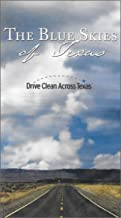 The Blue Skies of Texas: Drive Clean Across Texas (Explains Causes and Consequences of Air Pollution in Texas) [VHS VIDEO]