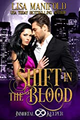 Shift in the Blood: Immortal Keeper Vampire Paranormal Romance Kindle Edition