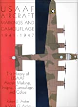 USAAF Aircraft Markings and Camouflage 1941-1947: The History of USAAF Aircraft Markings, Insignia, Camouflage, and Colors (Schiffer Military Aviation History)