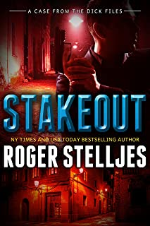 Stakeout - A Crime Case From The Dick Files (Mac McRyan Mystery Thriller and Suspense Series Book) (McRyan Mystery Series)