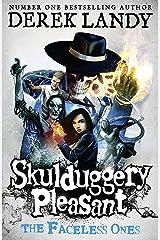 The Faceless Ones (Skulduggery Pleasant, Book 3) (Skulduggery Pleasant series) Kindle Edition
