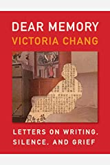 Dear Memory: Letters on Writing, Silence, and Grief Hardcover
