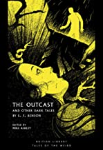The Outcast: And Other Dark Tales by E. F. Benson (British Library Tales of the Weird Book 14)