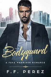 The Bodyguard: A Fake Marriage Romance