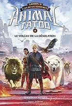 Animal Tatoo saison 2 - Les bêtes suprêmes, Tome 04 : Le volcan de la désolation
