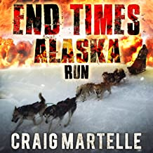 Run: End Times Alaska, Book 2