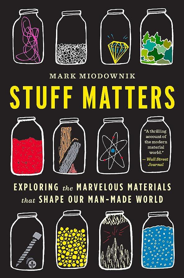ステーキ買い物に行く同性愛者Stuff Matters: Exploring the Marvelous Materials That Shape Our Man-Made World (English Edition)