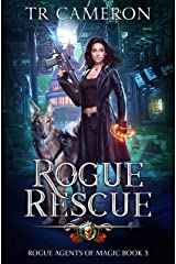 Rogue Rescue (Rogue Agents of Magic Book 3) Kindle Edition