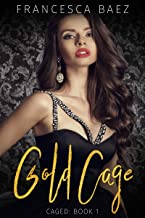 Gold Cage (Caged Book 1)
