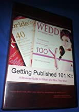 Getting Published 101 Kit (A Resource Guide to Editors and What They Want (Secrets and Proven Strategies to Getting Your Wedding Images Published!))