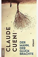 Der Mann, der Glück brachte: Roman (Lenos Polar) (German Edition) Kindle Edition