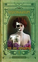 VISIONARIUM 1: Tod und Verdammnis (German Edition)