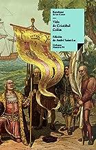 Vida de CristГіbal ColГіn (Historia nВє 98) (Spanish Edition)