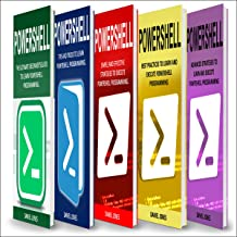 Powershell: 5 Books in 1: Beginner's Guide + Tips and Tricks + Simple & Effective Strategies + Best Practices & Advanced Strategies
