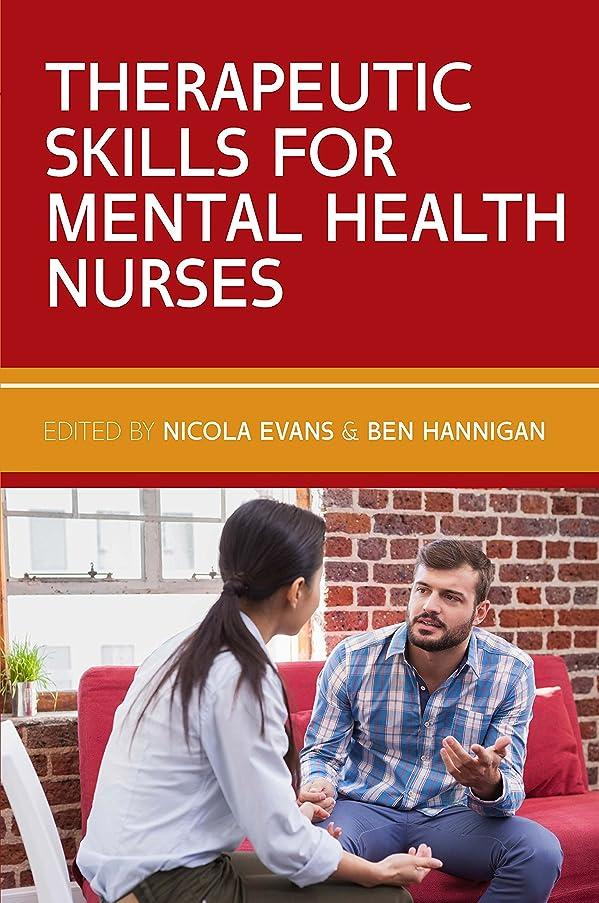 持参シロクマ野望Therapeutic Skills for Mental Health Nurses (UK Higher Education OUP Humanities & Social Sciences Health) (English Edition)