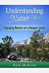 Understanding Nature: Use All of Your Senses to Understand the Natural World at a Deeper Level! Kindle Edition