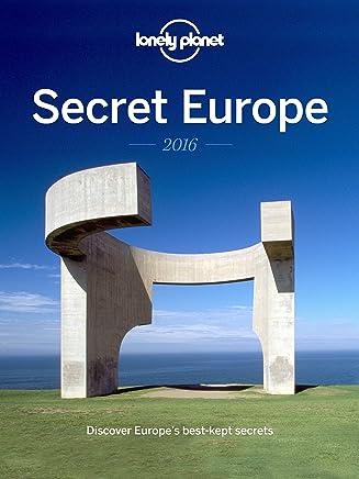 Secret Europe 2016: Discover Europe's Best Kept Secrets (English Edition)