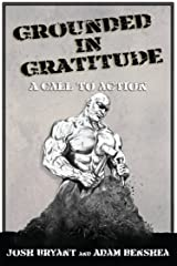 Grounded in Gratitude: A Call to Action Kindle Edition