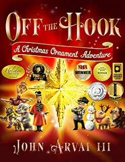 (Holiday Book Festival Grand Prize Winner!) Off the Hook: A Christmas Ornament Adventure