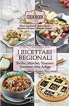 I ricettari regionali: Sicilia, Marche, Toscana, Trentino Alto Adige (CookBook Vol. 1) (Italian Edition)